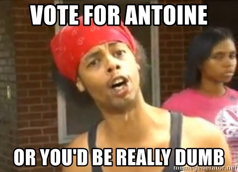 Antoine Dodson - vote for antoine or you'd be really dumb