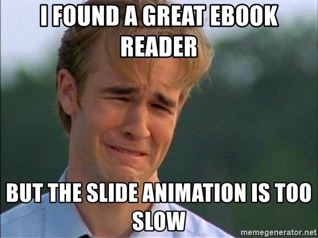Crying Man - i found a great ebook reader but the slide animation is too slow
