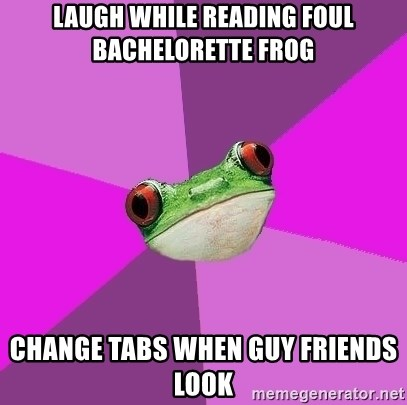 Foul Bachelorette Frog - laugh while reading foul bachelorette frog change tabs when guy friends look