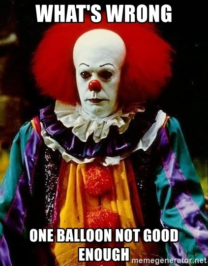 it clown stephen king - what's wrong one balloon not good enough