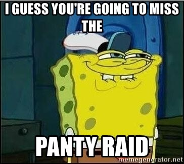 The Chill Face Raid Roblox I Guess You Re Going To Miss The Panty Raid Spongebob Face Meme Generator