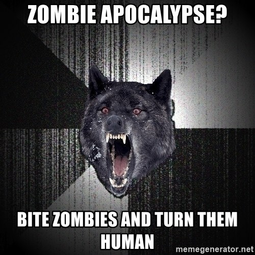 Insanity Wolf - Zombie apocalypse? bite zombies and turn them human