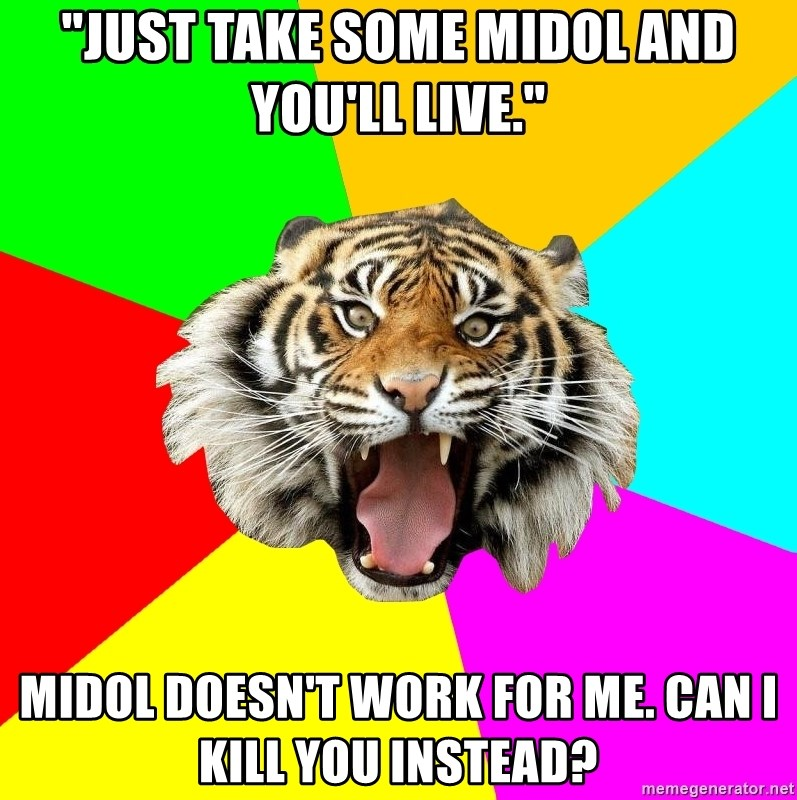 Just Take Some Midol And Youll Live Midol Doesnt Work For Me