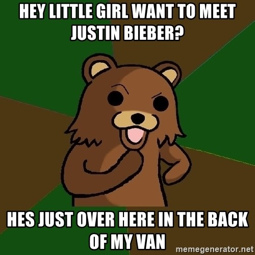 Pedobear - HEY LITTLE GIRL WANT TO MEET JUSTIN BIEBER? HES JUST OVER HERE IN THE BACK OF MY VAN