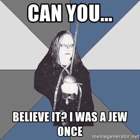 Black Metal Sword Kid - can you... believe it? I was a jew once