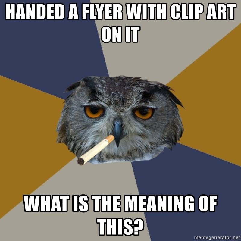 Art Student Owl - Handed a Flyer with clip art on it What is the meaning of this?