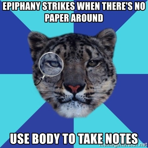 Writer Leopard - epiphany strikes when there's no paper around use body to take notes