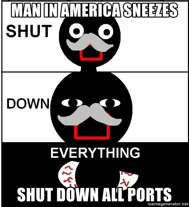 Shut Down Everything - Man in AMERICA SNEEZES SHUT DOWN ALL PORTS