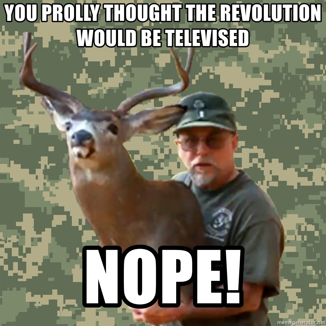 Chuck Testa Nope - You prolly thought the revolution would be televised nope!