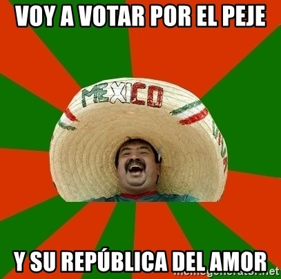 Successful Mexican - Voy a votar por el peje y su república del amor