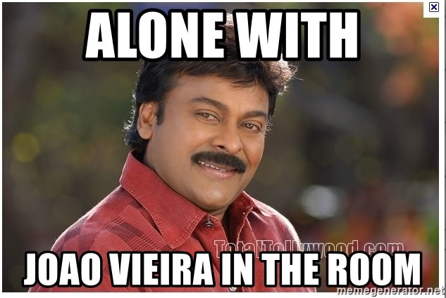 Typical Indian guy - alone with joao vieira in the room