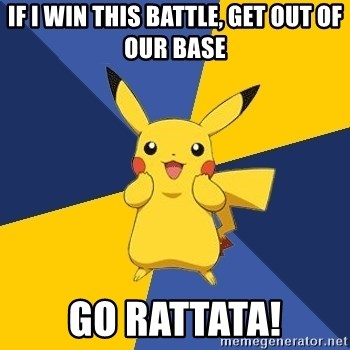 Pokemon Logic  - If I win this battle, get out of our base Go rattata!