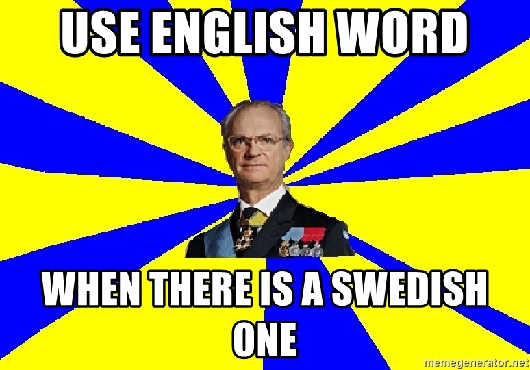 swedishproblems.tumblr.com - Use english word  When there is a swedish one
