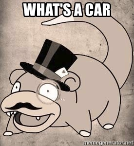 Time Oblivious Slowpoke - What's a car