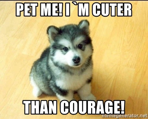 Baby Courage Wolf - Pet me! I `M CUTER THAN Courage!