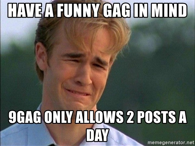 Crying Man - have a funny gag in mind 9gag only allows 2 posts a day