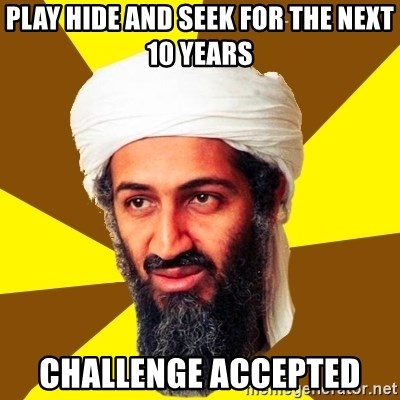 Osama - Play hide and seek for the next 10 years CHallenge accepted