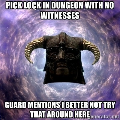 Skyrim - pick lock in dungeon with no witnesses Guard mentions I better not try that around here