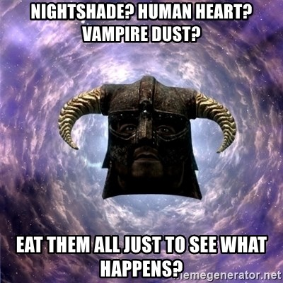 Skyrim - Nightshade? Human heart? vampire dust? Eat them all just to see what happens?