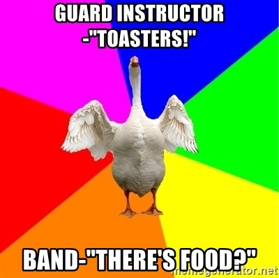 "Guardgoose - Guard Instructor-""TOASTERS!"" Band-""there's food?"""