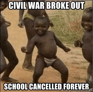 Third World Success - civil war broke out school cancelled forever