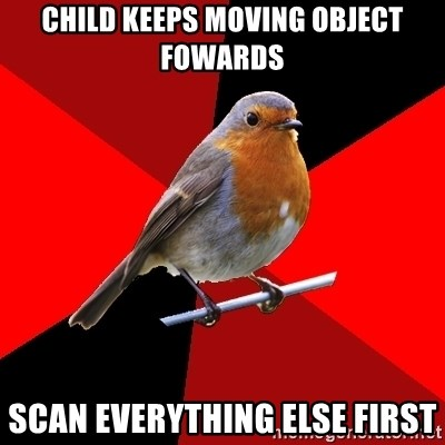 Retail Robin - Child Keeps Moving OBJECT Fowards Scan Everything Else First