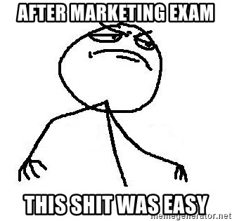 Like A Boss - After Marketing Exam This shit was easy