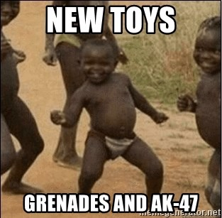 Third World Success - New toys  Grenades and AK-47