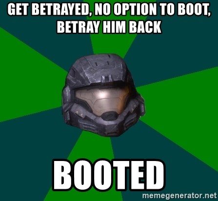 Halo Reach - Get betrayed, no option to boot, Betray him back booted