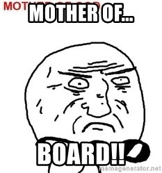 Mother Of God - Mother of... board!!
