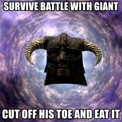 Skyrim - Survive battle with giant Cut off his toe and eat it