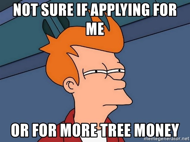 Futurama Fry - not sure if applying for me or for more tree money