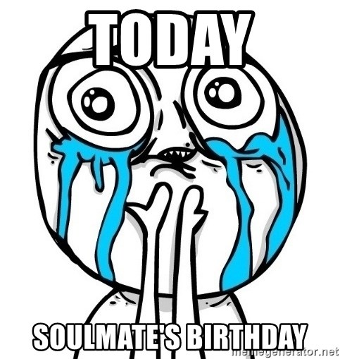 CuteGuy - TODAY SOULMATE'S BIRTHDAY