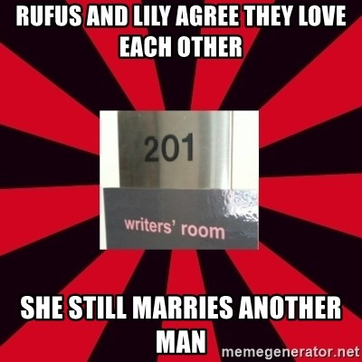 Gossip Girl Writers - rufus and lily agree they love each other she still marries another man