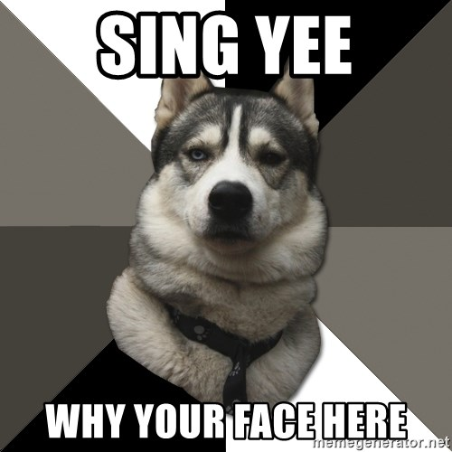 Wise Husky - Sing yee why your face here