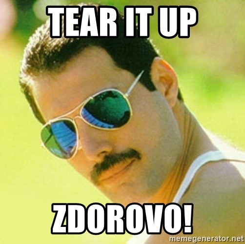 typical Queen Fan - Tear it up zdorovo!