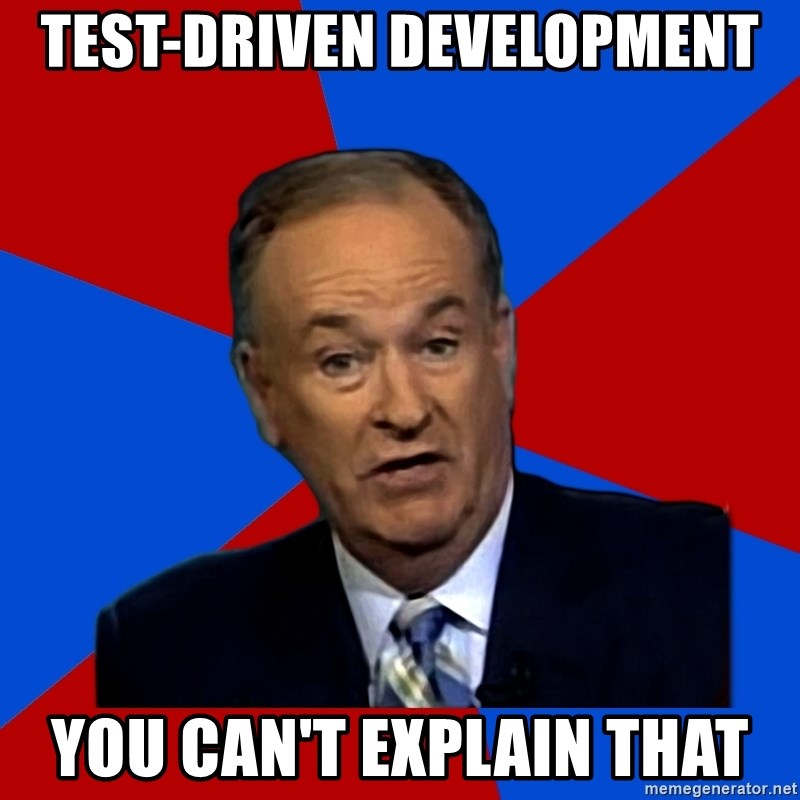 Bill O'Reilly Proves God - Test-driven development You can't explain that