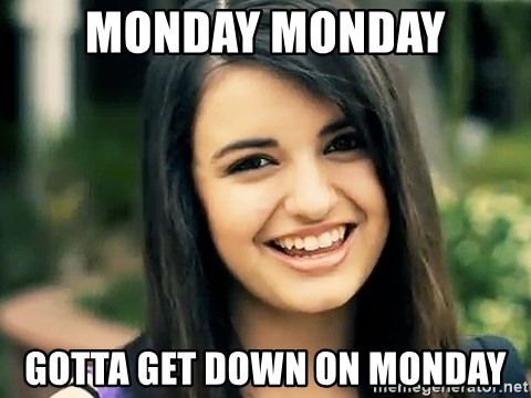 Rebecca Black Fried Egg - monday monday gotta get down on monday