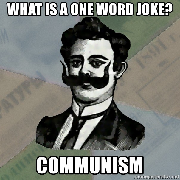 Old russian advisor - What is a one word joke? Communism