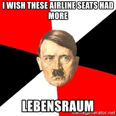 Advice Hitler - I wish these airline seats had more lebensraum