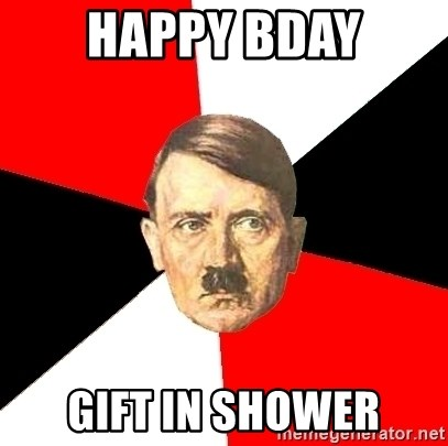 Advice Hitler - Happy bday gift in shower