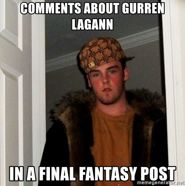 Scumbag Steve - comments about gurren lagann In a final fantasy post