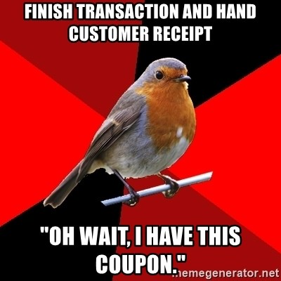 """Retail Robin - Finish transaction and hand customer receipt """"Oh wait, i have this coupon."""""""