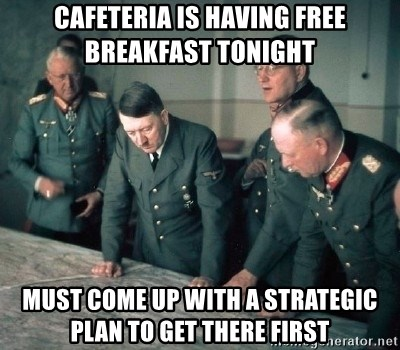 Hitler and Advice Generals - cafeteria is having free breakfast tonight must come up with a strategic plan to get there first
