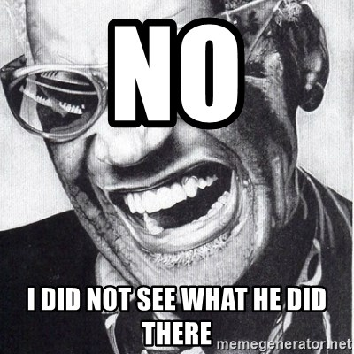 ray charles - No I did not see what he did there