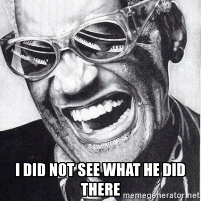ray charles - I did not see what he did there