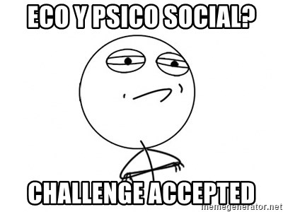 Challenge Accepted HD - Eco y psico social? Challenge Accepted