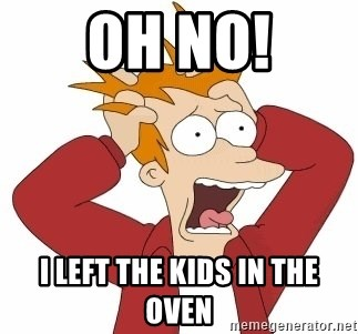 Fry Panic - oh no! i left the kids in the oven