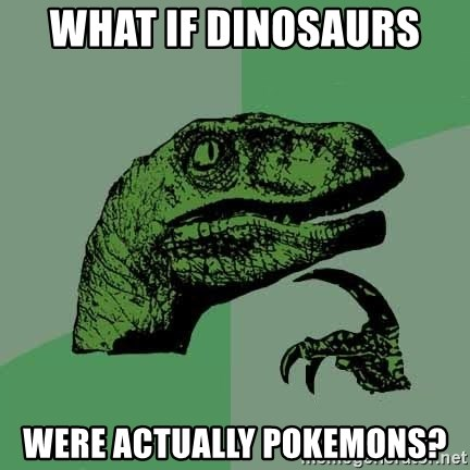 Raptor - what if dinosaurs  were actually pokemons?