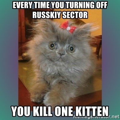 cute cat - every time you turning off russkiy sector you kill one kitten
